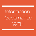 Information Governance - Working from home