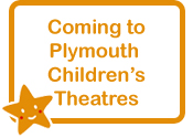 Button linking to coming to Plymouth Children's Theatres